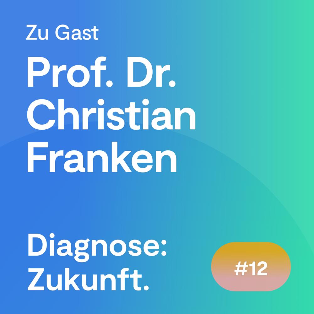 #12 Folge – Prof. Dr. Christian Franken: Personalisierte Arzneimittel durch 2D- und 3D-Druck