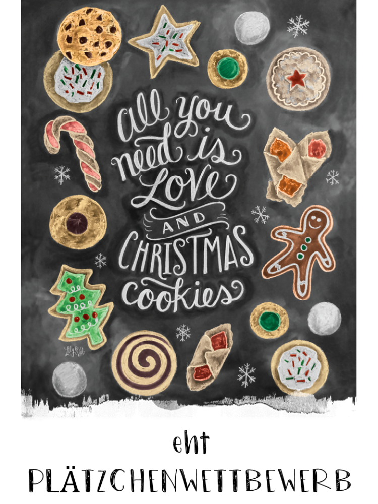Verschiedene gezeichnete Plätzchen, mittig steht All you need is love and christmas cookies und unten eht Plätzchenwettbewerb